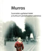 Murros – suomalais-ugrilaiset kielet ja kulttuurit globalisaation paineissa