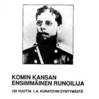 Komin kansan ensimmäinen runoilija – 150 vuotta I. A. Kuratovin syntymästä