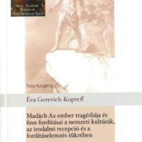 Folia Hungarica 12 – Madách Az ember tragédiája és finn fordításai a nemzeti kultúrák, az irodalmi recepció és a fordításelemzés tükrében