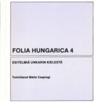 Folia Hungarica 4 – Esitelmiä unkarin kielestä.