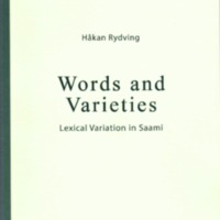Words and Varieties. Lexical Variation in Saami (MSFOu 269)