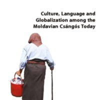 Culture, Language and Globalization among the Moldavian Csángós Today