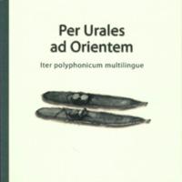 Per Urales ad Orientem. Iter polyphonicum multilingue. Festskrift tillägnad Juha Janhunen på hans sextioårsdag den 12 februari 2012 (MSFOu 264)