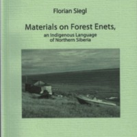 Materials on Forest Enets, an Indigenous Language of Northern Siberia (MSFOu 267)