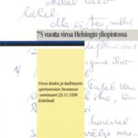 75 vuotta viroa Helsingin yliopistossa – Viron kielen ja kulttuurin opettaminen Suomessa -seminaari 23.11.1998
