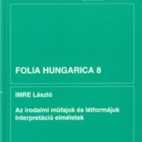 Folia Hungarica 8 – Az irodalmi müfajok és létformájuk. Interpretáció elméletek