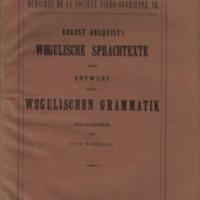August Ahlqvist's wogulische Sprachtexte nebst Entwurf einer wogulischen Grammatik