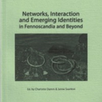 Networks, Interaction and Emerging Identities in Fennoscandia and Beyond (SUST 265)