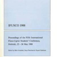 IFUSCO 1988 – Proceedings of the Fifth International Finno-Ugrist Students' Conference, Helsinki, 22–26 May 1988.
