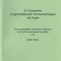 H. Paasonens surgutostjakische Textsammlungen am Jugan (SUST 240)