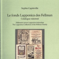Le fonds Lapponica des Fellman. Catalogue raisonné (SUST 239)