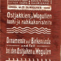Ostjakkien ja vogulien tuohi- ja nahkakoristeita. – Ornamente auf Birkenrinde und Fell bei den Ostjaken und Wogulen