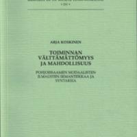 Toiminnan välttämättömyys ja mahdollisuus. Pohjoissaamen modaalisten ilmausten semantiikkaa ja syntaksia (SUST 231)