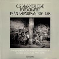 C. G. Mannerheims fotografier från Asienresan 1906–1908. Photographs by C. G. Mannerheim from his Journey across Asia 1906–1908