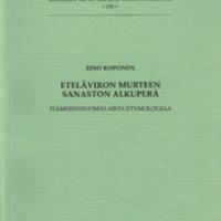 Eteläviron murteen sanaston alkuperä. Itämerensuomalaista etymologiaa (SUST 230)